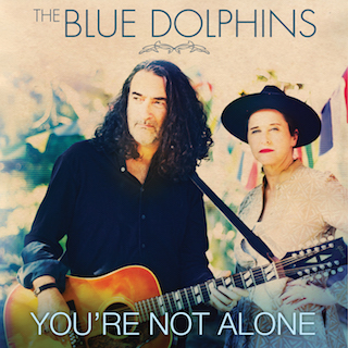 The Blue Dolphins Youre Not Alone Artwork 320. jpg
